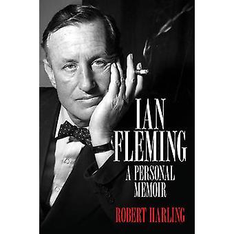 Ian Fleming - personliga memoarer av Robert Harling - 9781849549356 bok