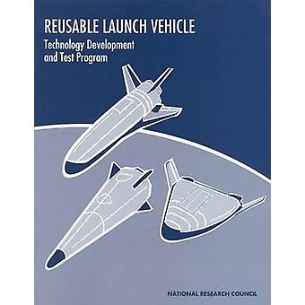 Reusable Launch Vehicle - Technology Development and Test Program by C