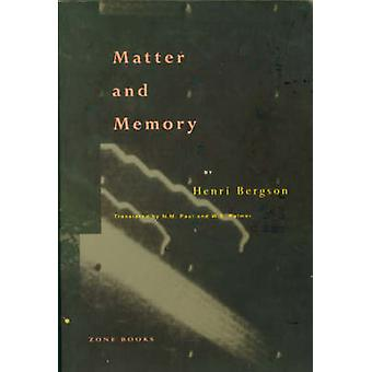 Matter and Memory (New edition) by Henri Bergson - N.M. Paul - W.S. P