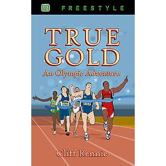 Vero oro - un'avventura olimpica da Clifford Rennie - 9781845506551 B