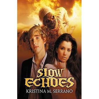Slow Echoes by Kristina M Serrano - 9781988281247 Book
