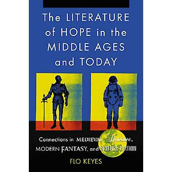 The Literature of Hope in the Middle Ages and Today - Connections in M