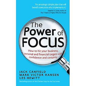 Le pouvoir du Focus: comment toucher vos objectifs professionnels, personnels et financiers avec confiance et certitude