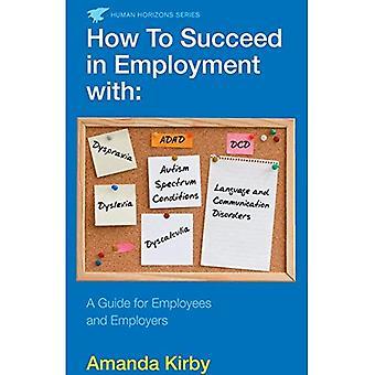Hoe te slagen in de werkgelegenheid met specifieke leerproblemen: een gids voor werknemers en werkgevers
