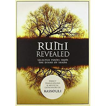 Rumi Revealed: Selected Poems from the Divan of Shams