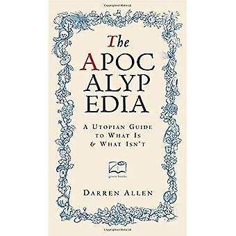 Le Apocalypedia: Un Guide utopique pour ce qui est et ce qui n'est pas