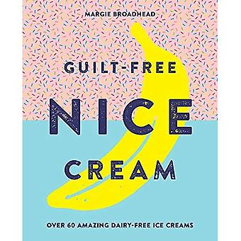 Skuld-fri Nice Cream: Över 70 fantastiska mjölkfri glass