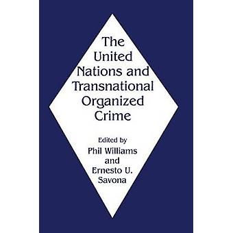 The United Nations and Transnational Organized Crime by Savona & Ernesto U.