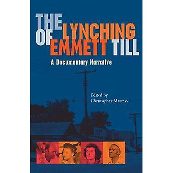 Lynching of Emmett Till A Documentary Narrative by Metress & Christopher