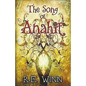 The Song of Anahit by Winn & R. E.
