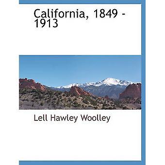 California 1849 1913 da Woolley & Lell Hawley