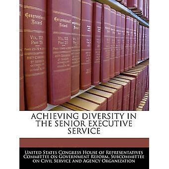 Vielfalt IN der SENIOR EXECUTIVE-Dienst durch Vereinigte Staaten Kongreß House of transpa
