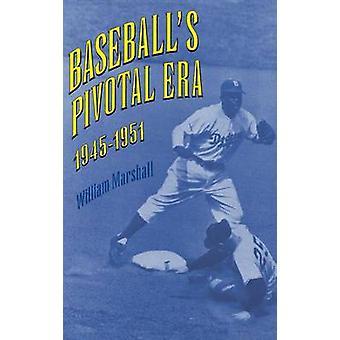 Baseballs pivotala eran 19451951 av Marshall & William J.