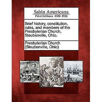 Kort historie forfatning regler og medlemmer af den presbyterianske kirke Steubenville Ohio. af Presbyterian Church Steubenville & Ohio