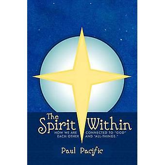 Lo spirito all'interno come siamo collegati a Dio in ogni altro e AllThings. da Pacific & Paul