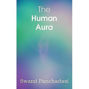 The Human Aura Astral Colors and Thought Forms by Swami Panchadasi
