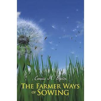 The Farmer Ways of Sowing by Brown & Connie M.