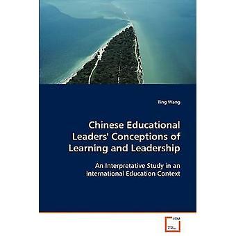Kinesiska pedagogiska ledare föreställningar om lärande och ledarskap av Wang & Ting