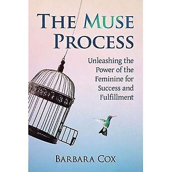 Het Muse-proces: Het ontketenen van de macht van het vrouwelijke voor succes en voldoening
