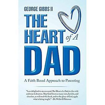 Hjertet af en far: en tros baseret tilgang til forældrerollen