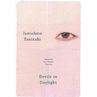 Devils in Daylight by Junichiro Tanizaki - 9780811224918 Book
