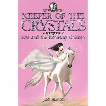 Keeper of the Crystals - Eve and the Runaway Unicorn by Jess Black - 9