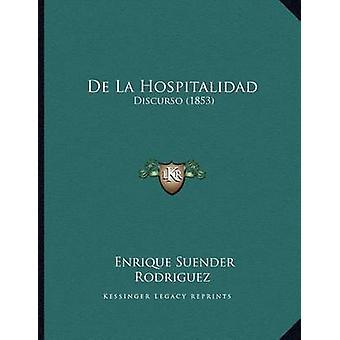 de La Hospitalidad - Discurso (1853) by Enrique Suender Rodriguez - 97