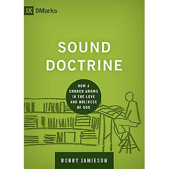 Sound Doctrine - How a Church Grows in the Love and Holiness of God by
