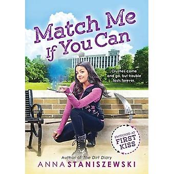 Match Me If You Can by Anna Staniszewski - 9781492615521 Book