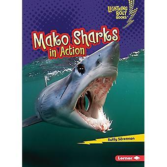 Mako Sharks in Action Mako Sharks in Action by Buffy Silverman - 9781