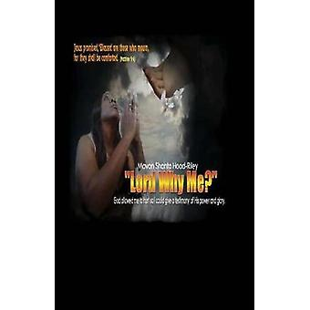 Lord Why Me by Lord Why Me - 9781543924411 Book