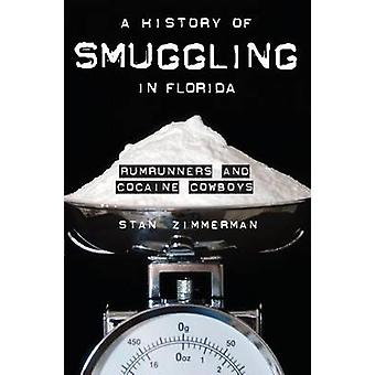 A History of Smuggling in Florida - Rum Runners and Cocaine Cowboys by