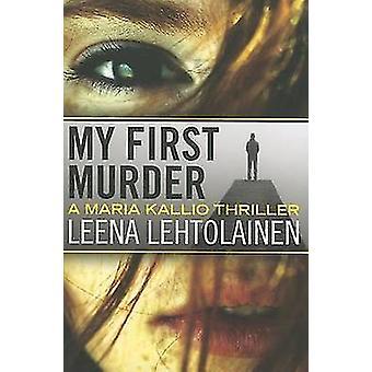 My First Murder by Leena Lehtolainen - Owen F Witesman - 978161218437