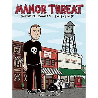 Manor Threat - Snakepit Comics 2013-2015 by Ben Snakepit - 97816210638