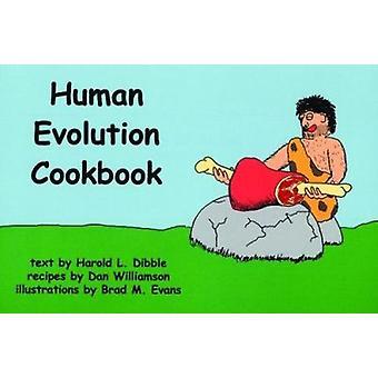 The Human Evolution Cookbook by Harold Lewis Dibble - Dan Williamson