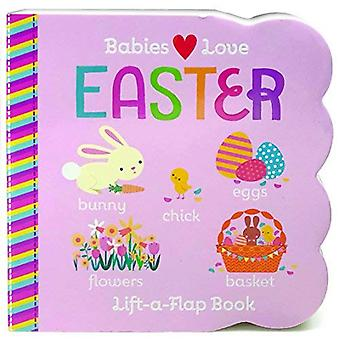Babies Love Easter: Chunky Lift a Flap Board Book (Lift the Flap) [Board book]