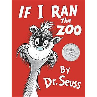 If I Ran the Zoo by Dr Seuss - 9780385379052 Book