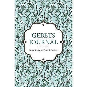 GebetsJournal  Einen Brief an Gott Schreiben by Scott & Colin
