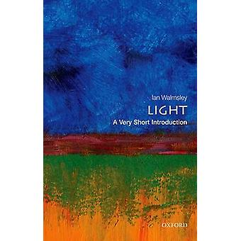 Light A Very Short Introduction by Ian A. Walmsley