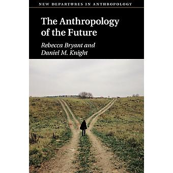 Anthropology of the Future by Rebecca Bryant