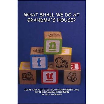 What Shall We Do at Grandmas House by Tuemmler & Jean
