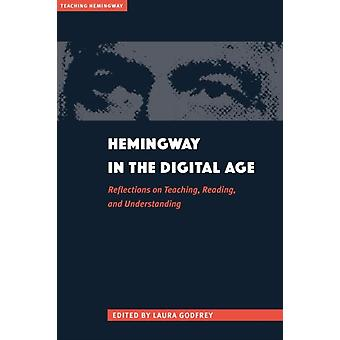 Hemingway in the Digital Age by Laura Gruber Godfrey