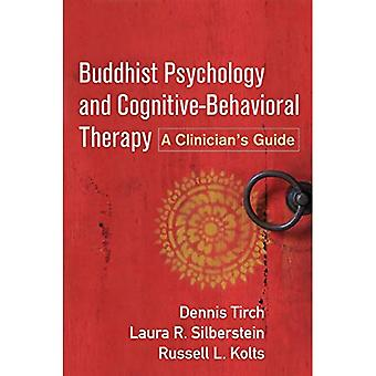 Buddhist Psychology and Cognitive-Behavioral Therapy:� A Clinician's Guide