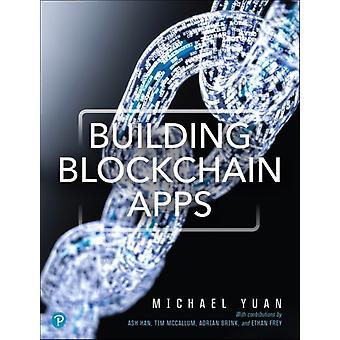 Building Blockchain Apps by Yuan & MichaelKwon & Jae