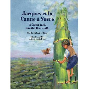 Jacques et la Canne a Sucre - A Cajun Jack and the Beanstalk by Sheila