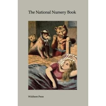 The National Nursery Book Illustrated Edition by Anonymous