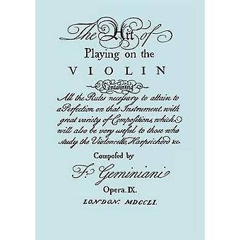 The Art of Playing on the Violin. Facsimile of 1751 edition. by Geminiani & Francesco