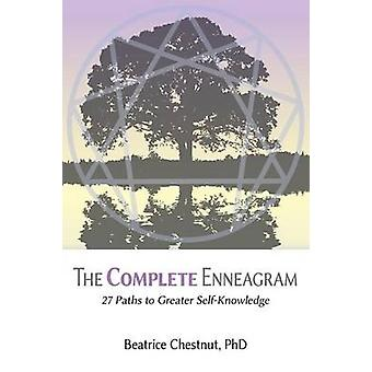The Complete Enneagram 27 Paths to Greater SelfKnowledge by Chestnut & Beatrice