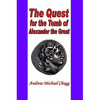 La búsqueda de la tumba de Alejandro Magno por Chugg & Andrew