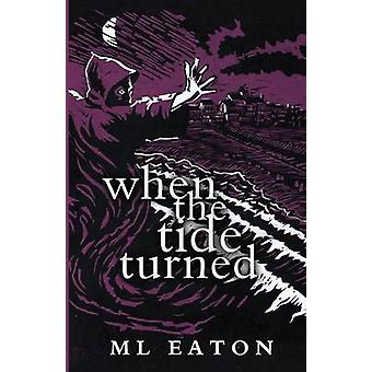 When the Tide Turned a legal mystery supernatural thriller by Eaton & M L